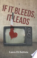 If It Bleeds  It Leads Book PDF
