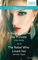 A Date With The Ice Princess The Rebel Who Loved Her