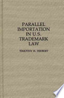 Parallel Importation in U S  Trademark Law