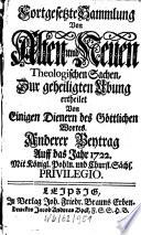 Fortgesetzte Sammlung von alten und neuen theologischen Sachen