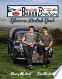 The Fabulous Baker Brothers  Glorious British Grub