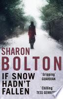 If Snow Hadn't Fallen by Sharon Bolton