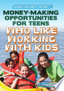 Money Making Opportunities for Teens Who Like Working with Kids