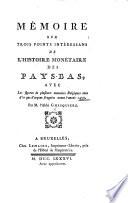 Mémoire sur trois points intéressans de l'histoire monétaire des Pays-Bas,