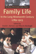 The History of the European Family  Family life in the long nineteenth century  1789 1913