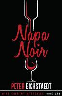 Napa Noir A Double Murder In A Northern California Vineyard