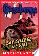 Say Cheese And Die Classic Goosebumps 8