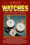 Complete Price Guide To Watches : watch manufacturers, identification guides, and prices....
