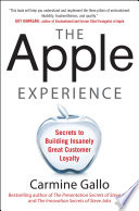 The Apple Experience  Secrets to Building Insanely Great Customer Loyalty