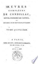 Œuvres complètes de Condillac, revues, corrigées par l'auteur, et imprimées sur ses manuscrits autographes. Tome premier \-trente-unième!