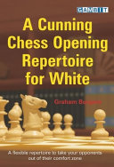 A Cunning Chess Opening Repertoire For White : of study to be highly...