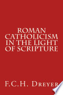 Roman Catholicism In The Light Of Scripture