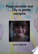 Papy raconte moi ... Lily la petite vampire