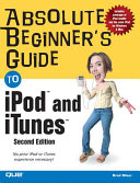 Absolute Beginner s Guide to Ipod and Itunes