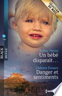 Un bébé disparaît... - Danger et sentiments