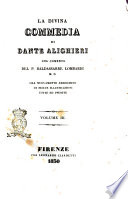La Divina Commedia di Dante Alighieri col comento del P  Baldassarre Lombardi m  c  ora nuovamente arricchito di molte illustrazioni edite ed inedite  Volume 1   3