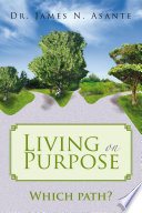 Ebook Living On Purpose Epub Dr. James N. Asante Apps Read Mobile