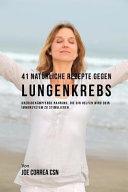 41 Natürliche Rezepte Gegen Lungenkrebs