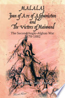 Malalai Joan of Arc of Afghanistan and the Victors of Maiwand