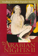The Arabian Nights II : in a new translation. the stories, a...