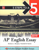 5 Steps to a 5  Writing the AP English Essay 2019