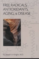 Free Radicals  Antioxidants  Aging and Disease