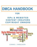 Dmca Handbook For Isps, Websites, Content Creators, And Copyright Owners : to eliminate exposure for monetary...