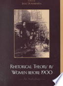 Rhetorical Theory By Women Before 1900