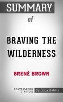 Summary of Braving the Wilderness by Bren   Brown   Conversation Starters
