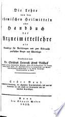 Enthaltend Einleitung, die allgemeine Arzeimittellehre, und von der besonderen die erste Klasse der Arzneimitel oder die basischen Arneikörper