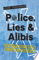Police  Lies and Alibis