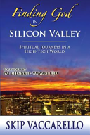 Finding God in Silicon Valley  Spiritual Journeys in a High Tech World