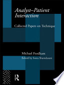Analyst-Patient Interaction : contributions to analytical psychology. this volume brings...