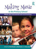 Making Music in the Primary School The Whole Class It Provides A