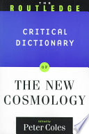 The Routledge Critical Dictionary of the New Cosmology