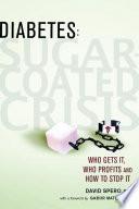 Diabetes  Sugar Coated Crisis