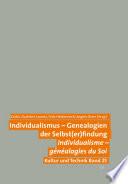 Individualismus - Genealogien der Selbst(er)findung. Individualisme - généalogies du Soi