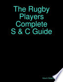 The Rugby Players Complete S   C Guide