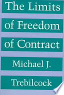 The Limits Of Freedom Of Contract : markets and the law of contracts that...