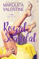 Royal Scandal : author marquita valentine kicks off a juicy contemporary...