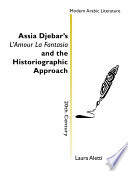 Assia Djebar s L Amour La Fantasia and the historiographic approach