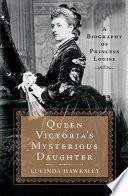 Queen Victoria s Mysterious Daughter
