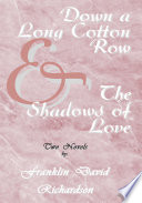 download ebook down a long cotton row and the shadows of love pdf epub
