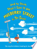 And to Think That I Saw It on Mulberry Street Book PDF
