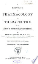 A textbook of pharmacology and therapeutics  or  The action of drugs in health and disease