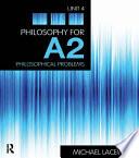 Philosophy for A2  Unit 4