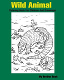Wild Animal Coloring Book for Children and Grownups