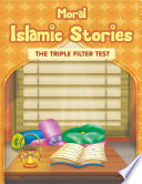 Moral Islamic Stories The Triple Filter Test
