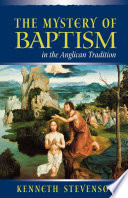 The Mystery of Baptism in the Anglican Tradition