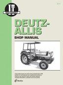 Deutz Allis Shop Manual  Models 6240 6250 6260  6265  6275  I   T Shop Service